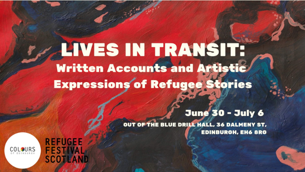 Lives In Transit: Written Accounts and Artistic Expressions of Refugee Stories - June 30-July (Colours of Edinburgh & Refugee Festival Scotland)